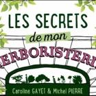 Les Secrets de Mon Herboristerie de Caroline Gayet et Michel Pierre Nice RendezVous rayon Livres